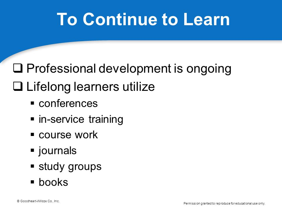 To Continue to Learn Professional development is ongoing