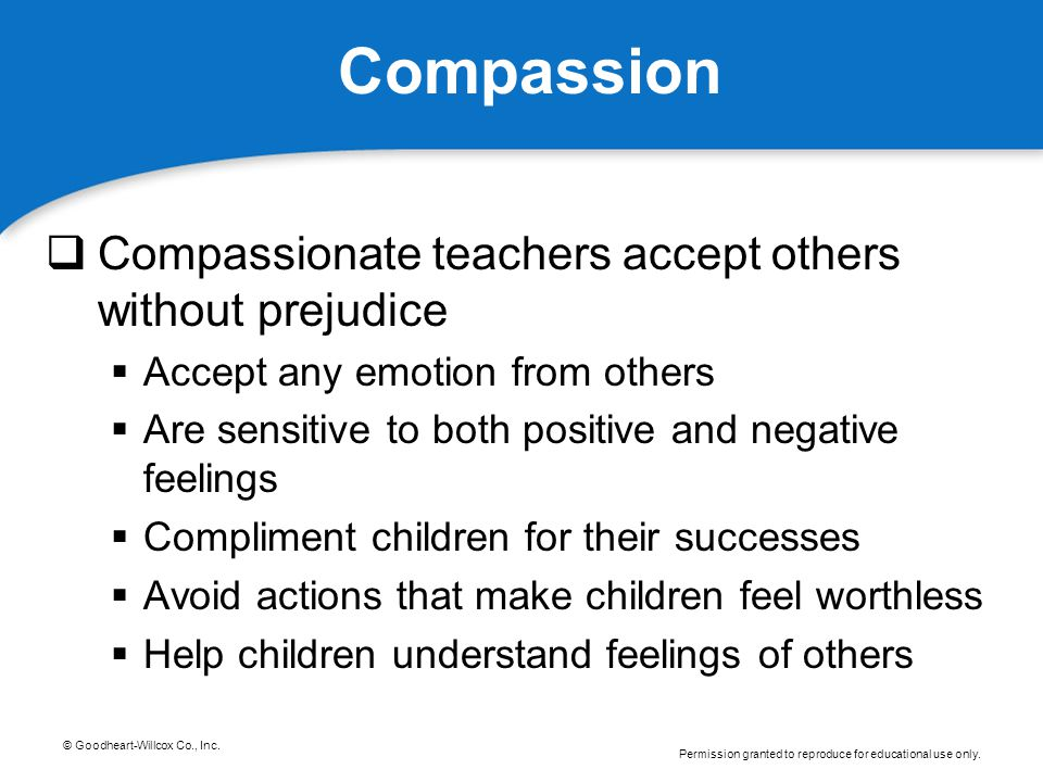 Compassion Compassionate teachers accept others without prejudice