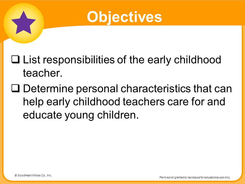 Objectives List responsibilities of the early childhood teacher.