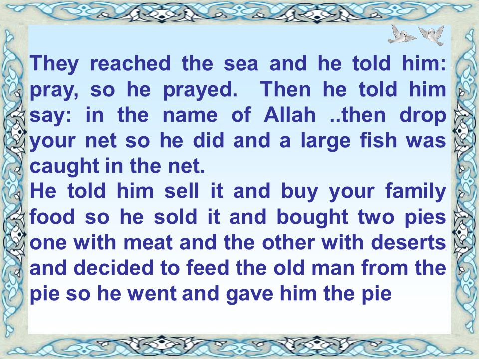 They reached the sea and he told him: pray, so he prayed