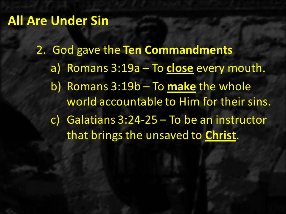 All Are Under Sin God gave the Ten Commandments