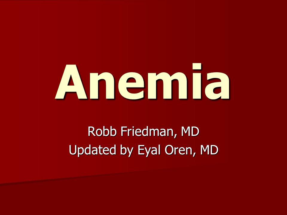 Robb Friedman, MD Updated by Eyal Oren, MD