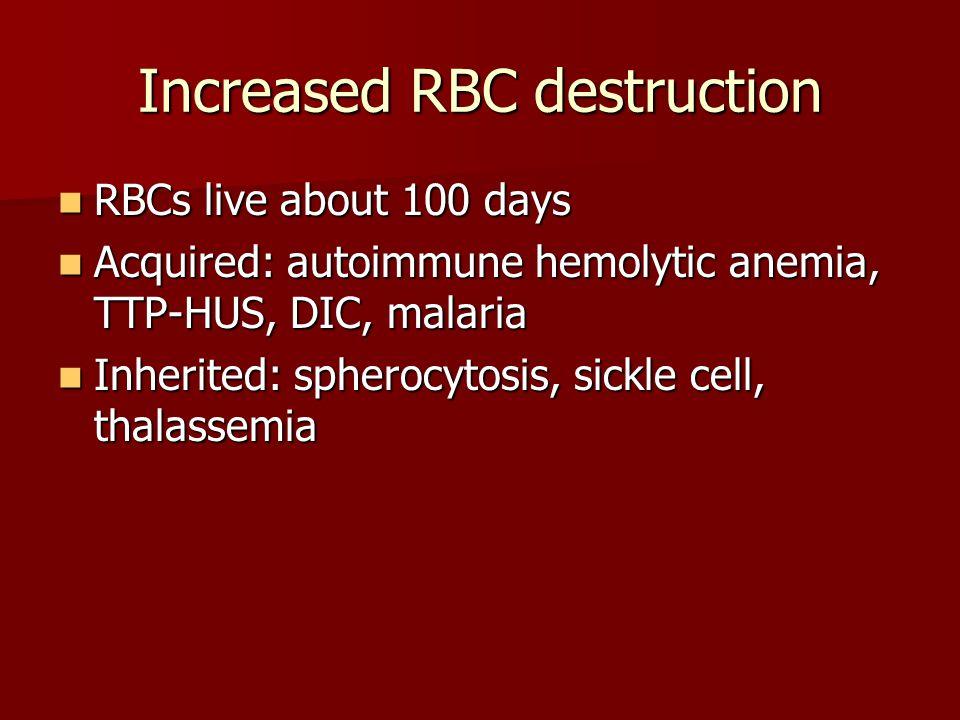 Increased RBC destruction