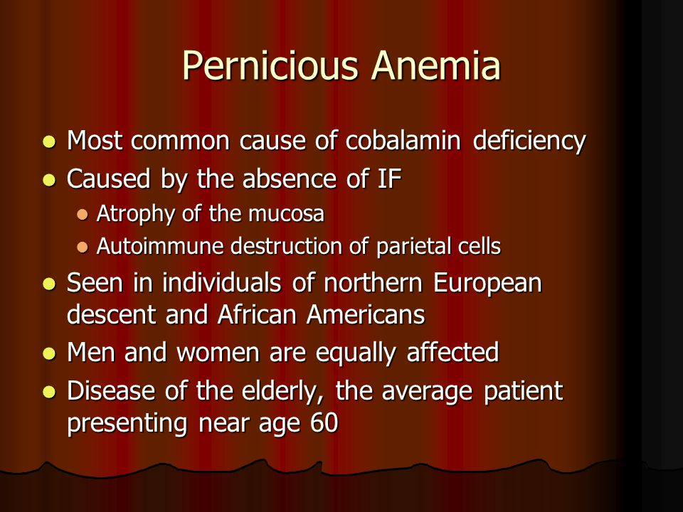 Pernicious Anemia Most common cause of cobalamin deficiency
