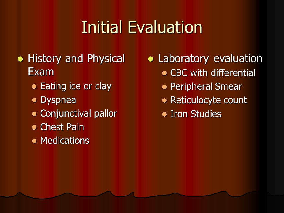 Initial Evaluation History and Physical Exam Laboratory evaluation