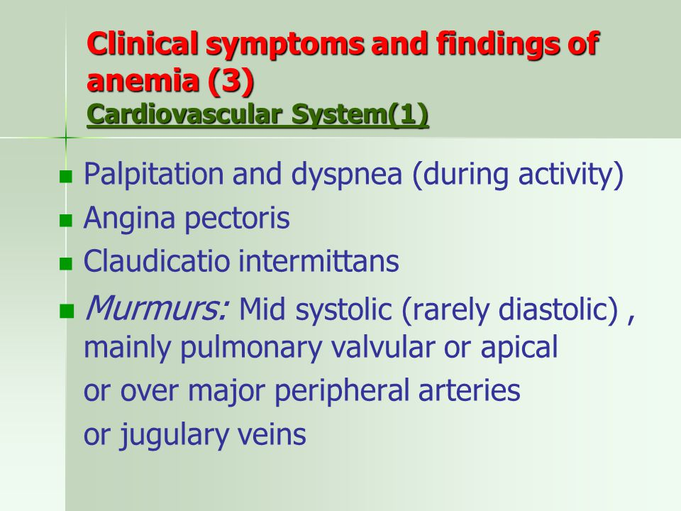 Clinical symptoms and findings of anemia (3) Cardiovascular System(1)