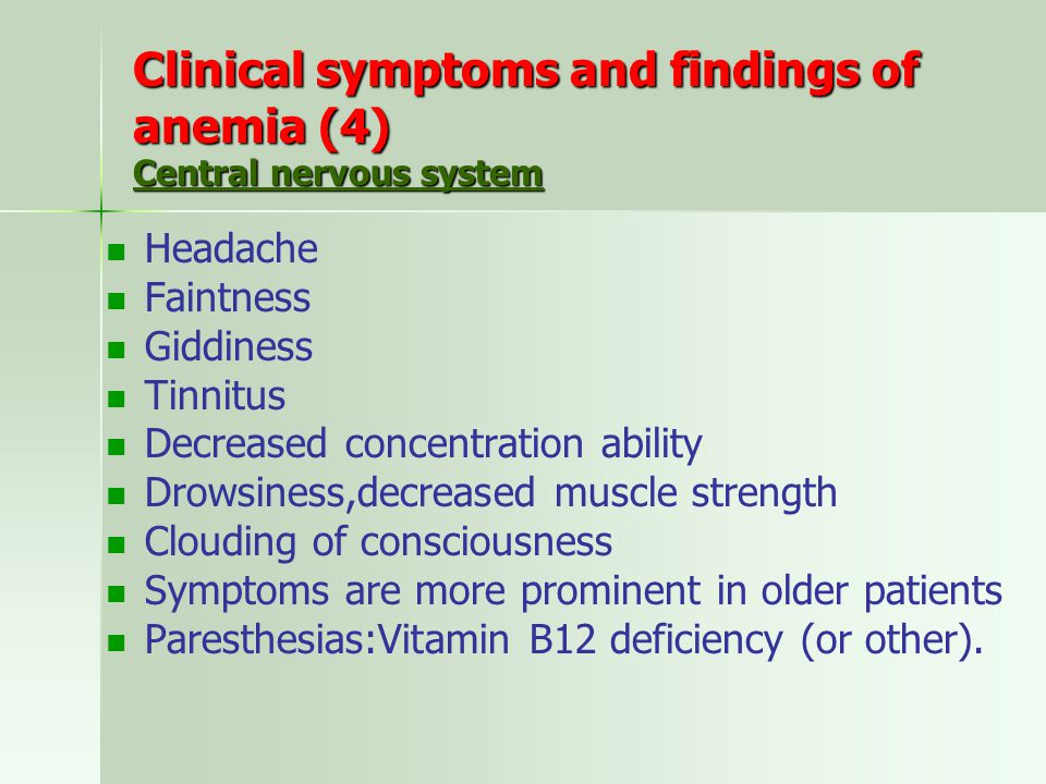 Clinical symptoms and findings of anemia (4) Central nervous system