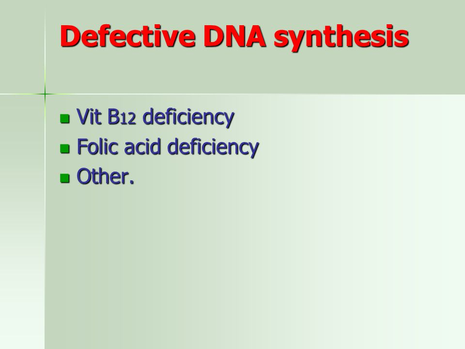 Defective DNA synthesis
