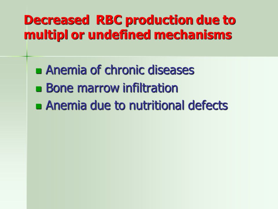 Decreased RBC production due to multipl or undefined mechanisms