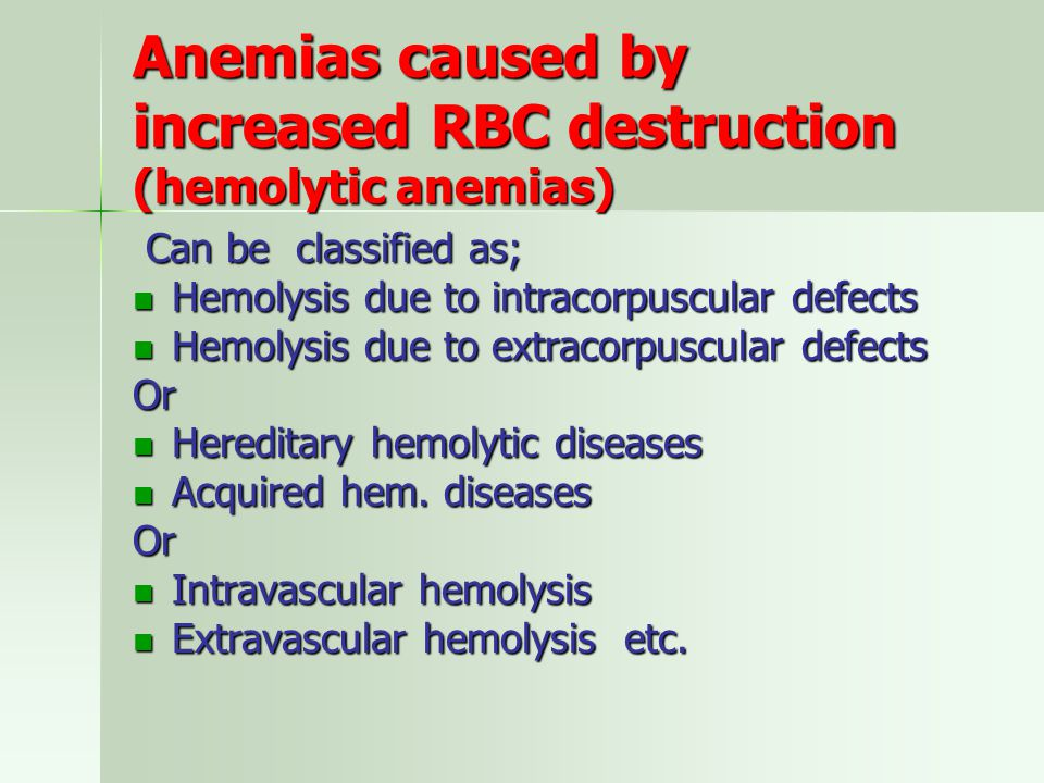 Anemias caused by increased RBC destruction (hemolytic anemias)