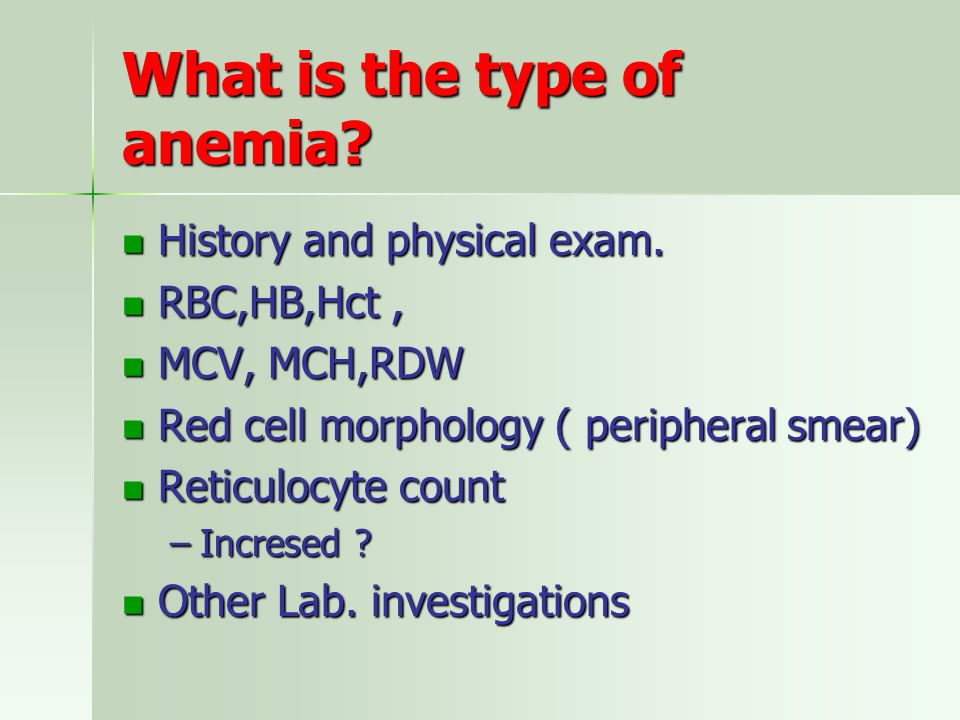 What is the type of anemia