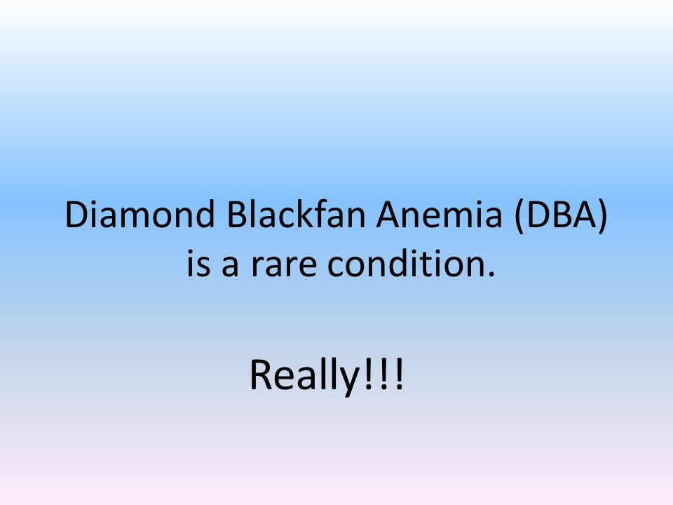 Diamond Blackfan Anemia (DBA)