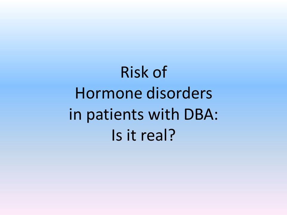Risk of Hormone disorders in patients with DBA: Is it real