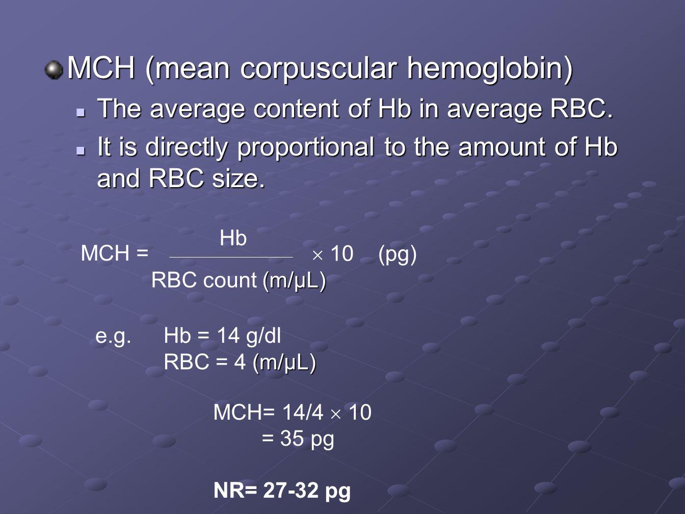 MCH (mean corpuscular hemoglobin)