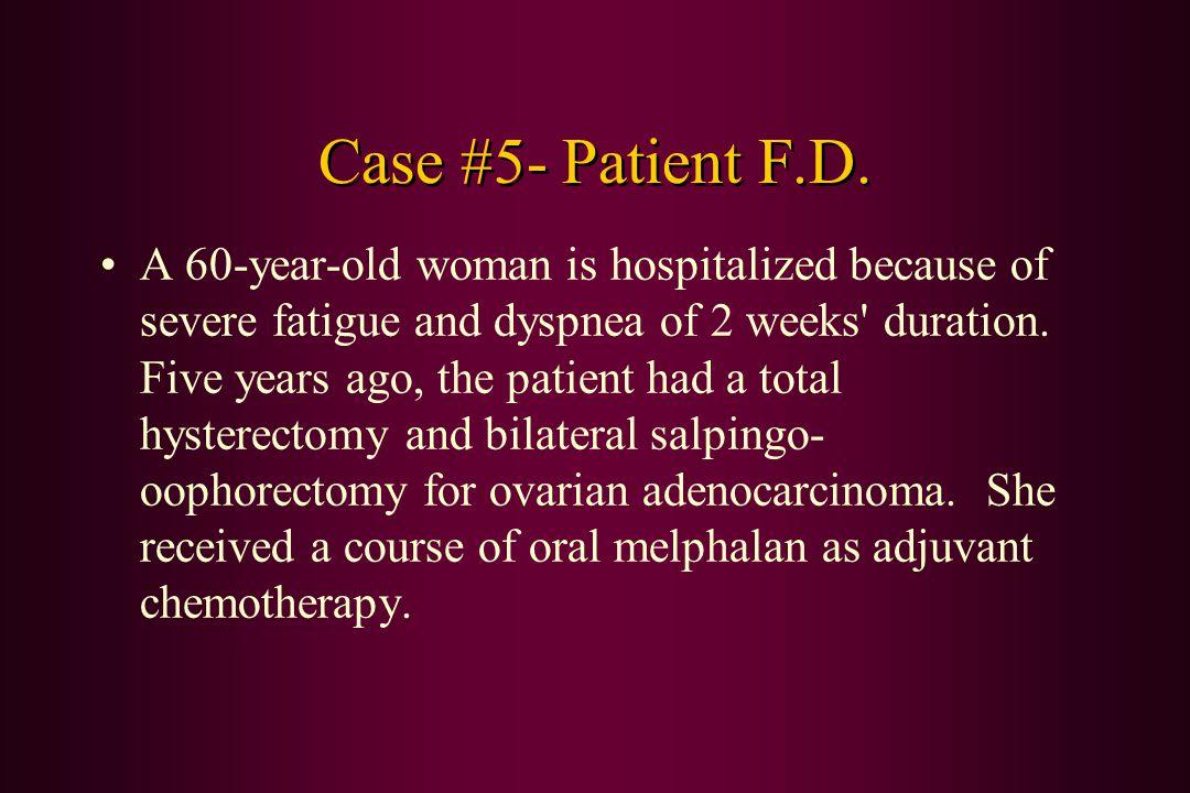 Case #5- Patient F.D.