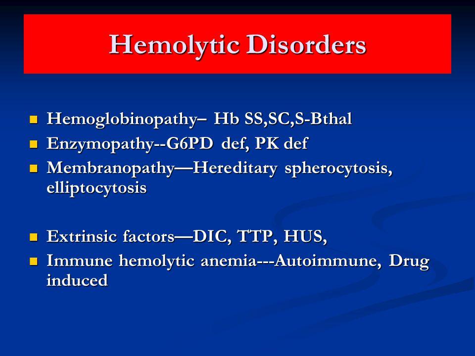 Hemolytic Disorders Hemoglobinopathy– Hb SS,SC,S-Bthal