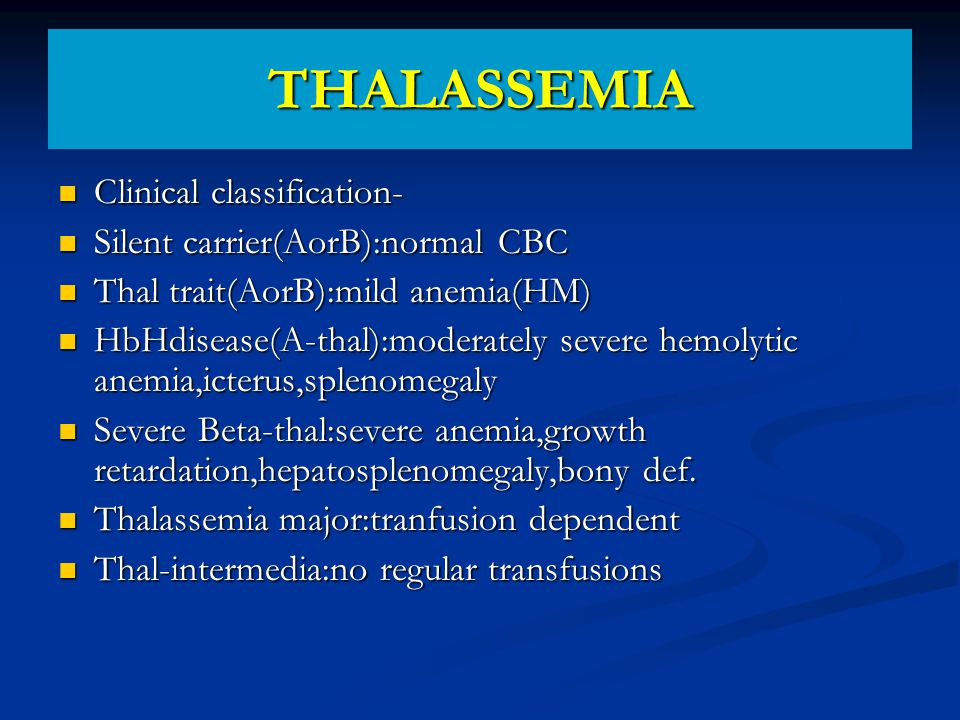 THALASSEMIA Clinical classification- Silent carrier(AorB):normal CBC