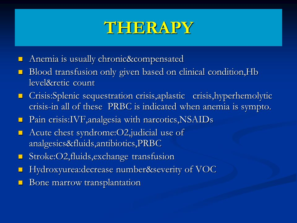 THERAPY Anemia is usually chronic&compensated