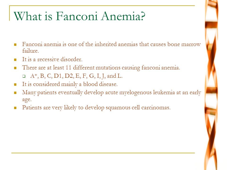 What is Fanconi Anemia Fanconi anemia is one of the inherited anemias that causes bone marrow failure.