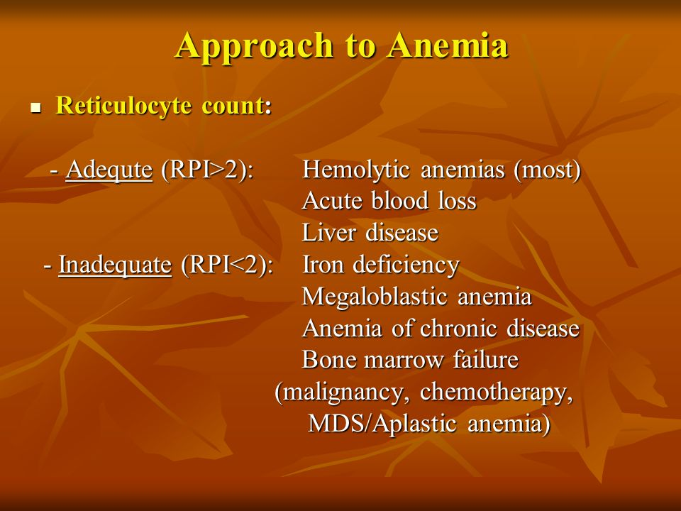 Approach to Anemia Reticulocyte count: