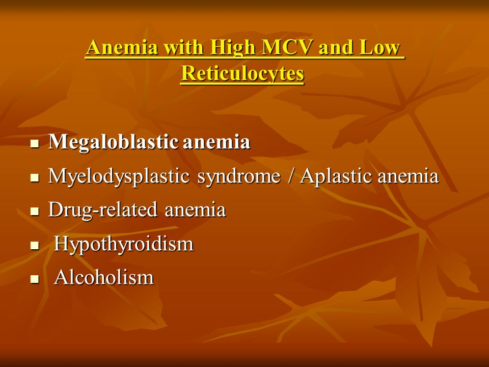 Anemia with High MCV and Low Reticulocytes