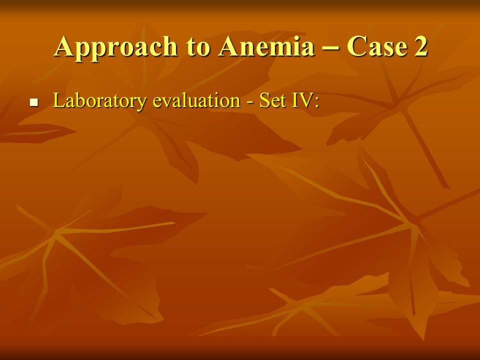 Approach to Anemia – Case 2