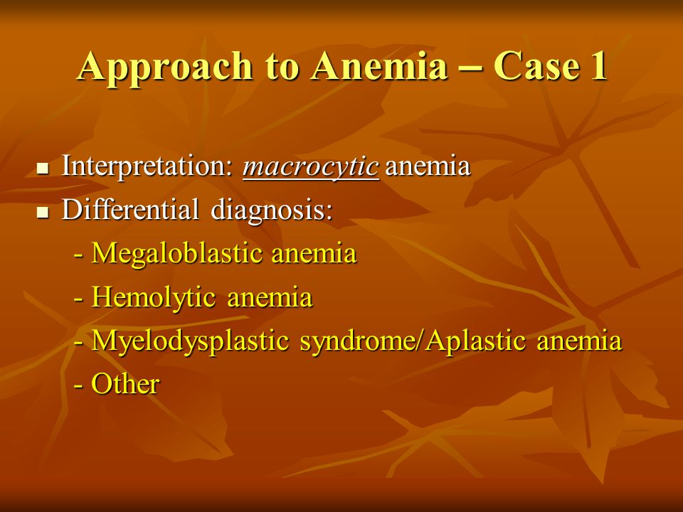 Approach to Anemia – Case 1