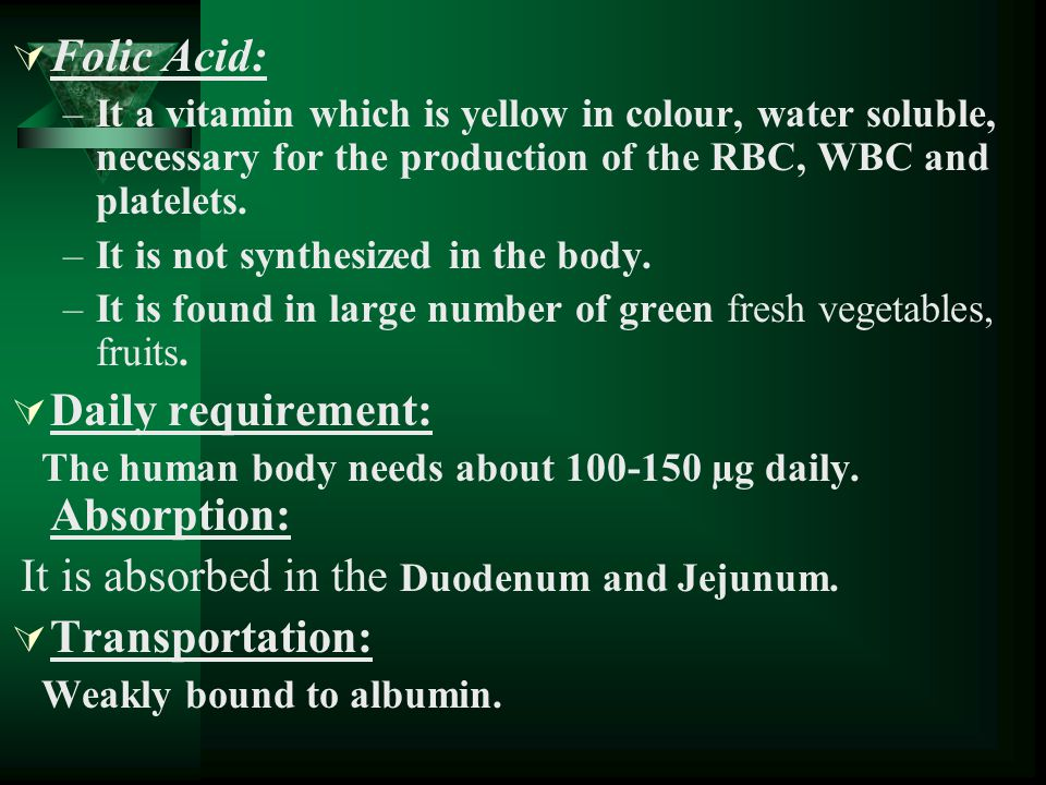 Folic Acid: Daily requirement: Transportation: