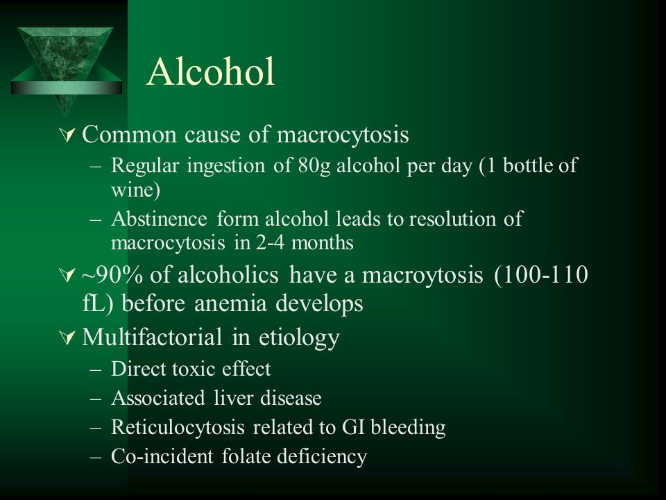 Alcohol Common cause of macrocytosis