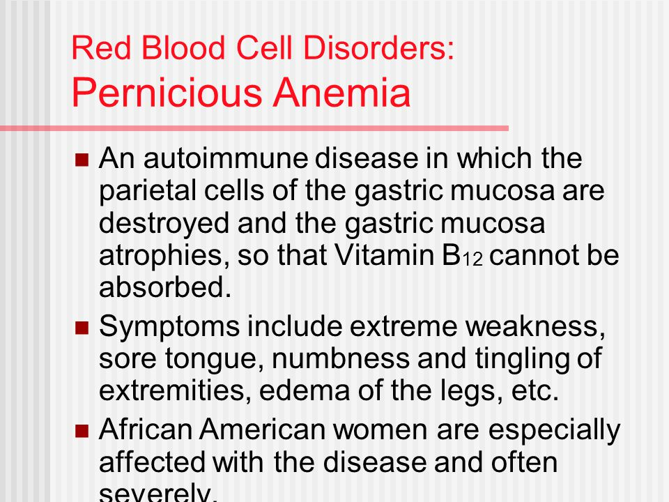 Red Blood Cell Disorders: Pernicious Anemia