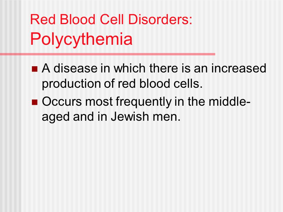 Red Blood Cell Disorders: Polycythemia