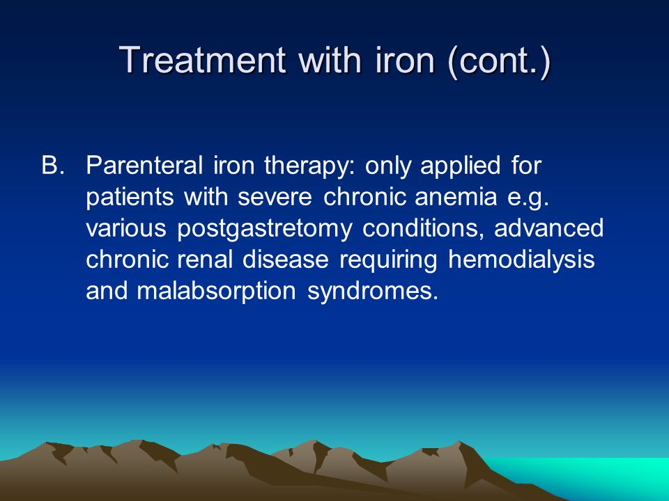 Treatment with iron (cont.)