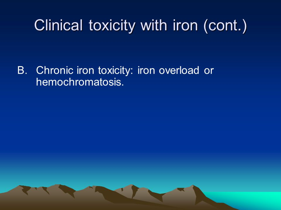 Clinical toxicity with iron (cont.)