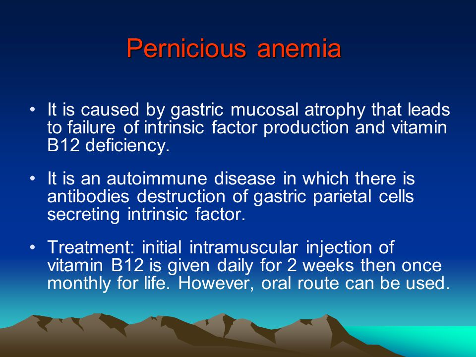 Pernicious anemia It is caused by gastric mucosal atrophy that leads to failure of intrinsic factor production and vitamin B12 deficiency.
