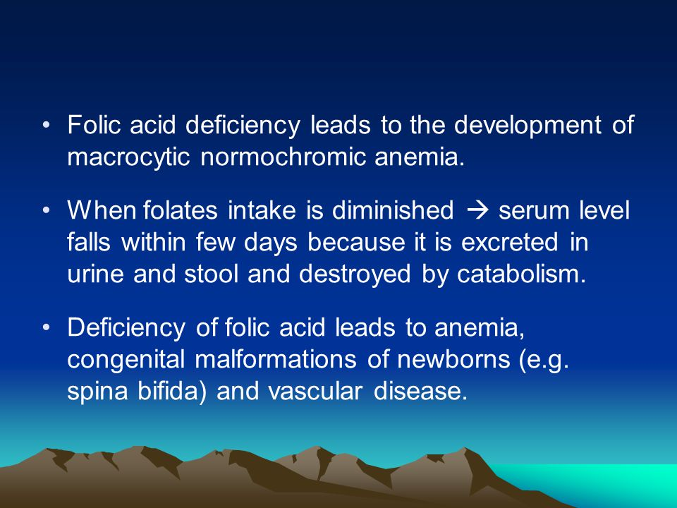 Folic acid deficiency leads to the development of macrocytic normochromic anemia.