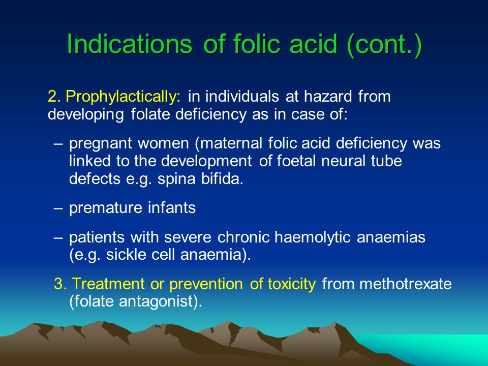 Indications of folic acid (cont.)
