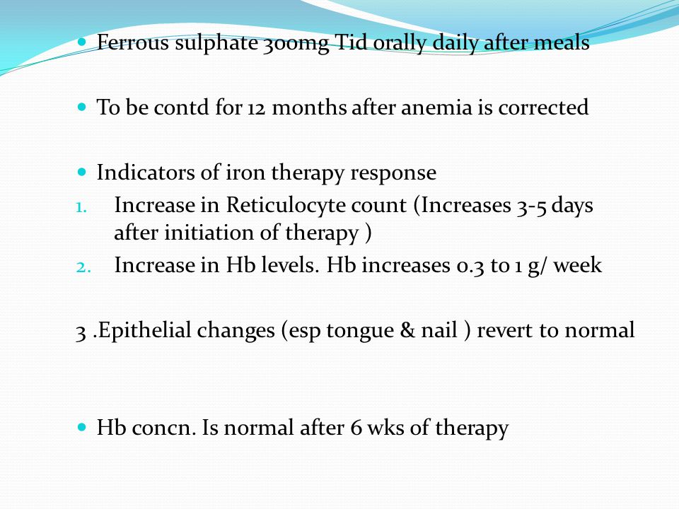 Ferrous sulphate 300mg Tid orally daily after meals