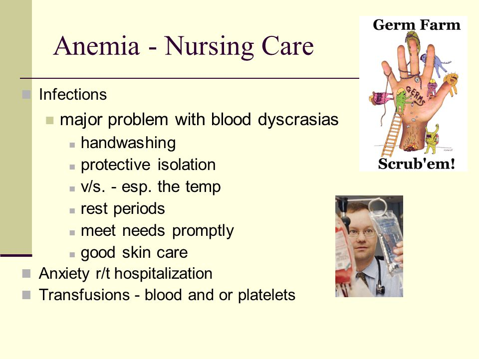 Anemia - Nursing Care major problem with blood dyscrasias handwashing
