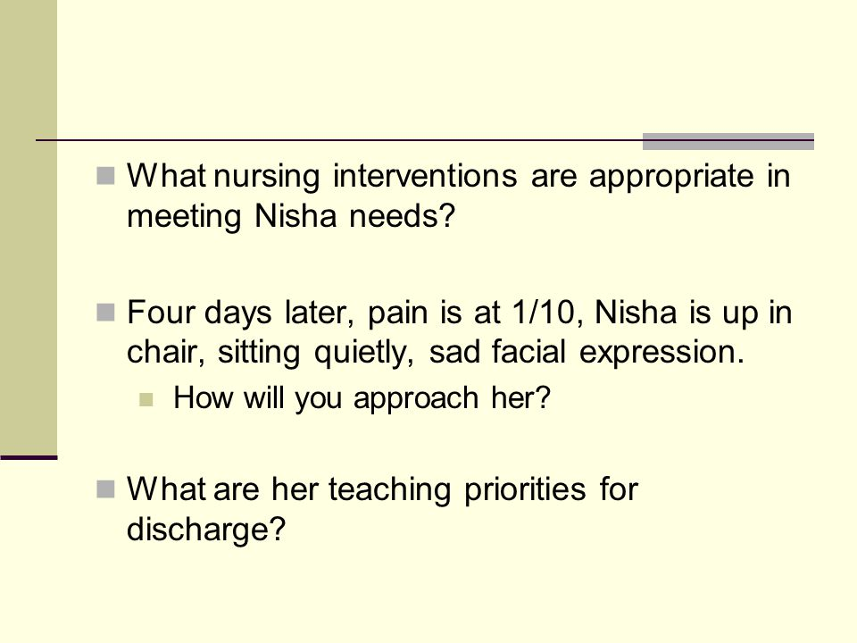 What nursing interventions are appropriate in meeting Nisha needs