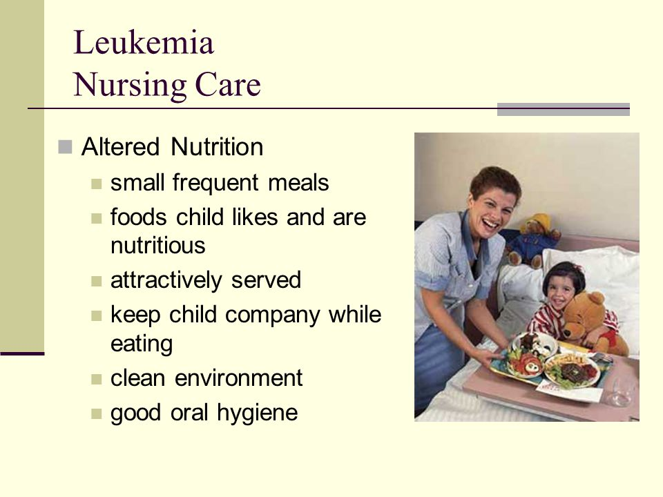 Leukemia Nursing Care Altered Nutrition small frequent meals