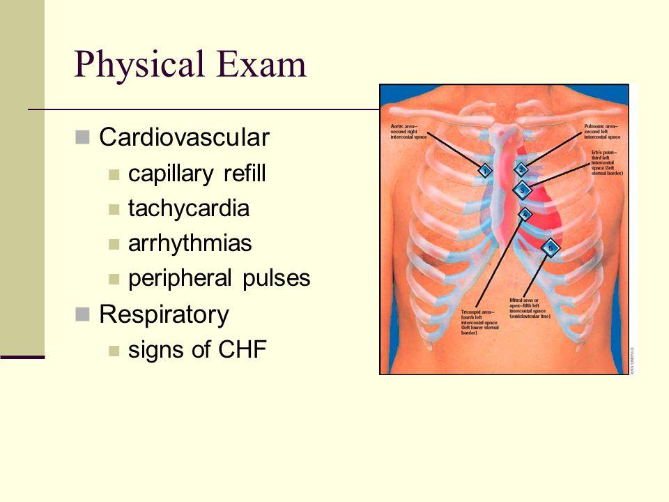 Physical Exam Cardiovascular Respiratory capillary refill tachycardia