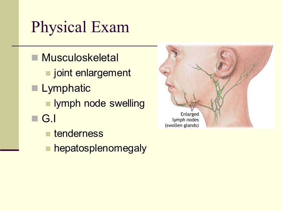 Physical Exam Musculoskeletal Lymphatic G.I joint enlargement