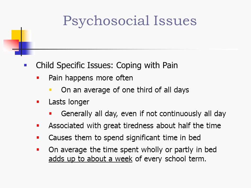 Psychosocial Issues Child Specific Issues: Coping with Pain
