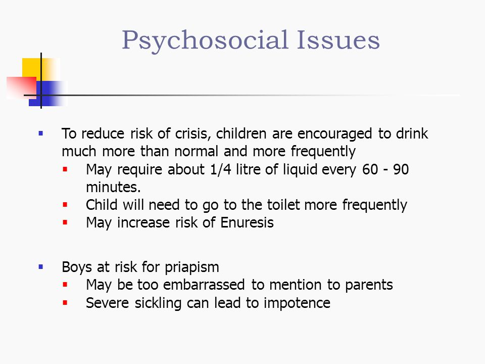 Psychosocial Issues To reduce risk of crisis, children are encouraged to drink much more than normal and more frequently.