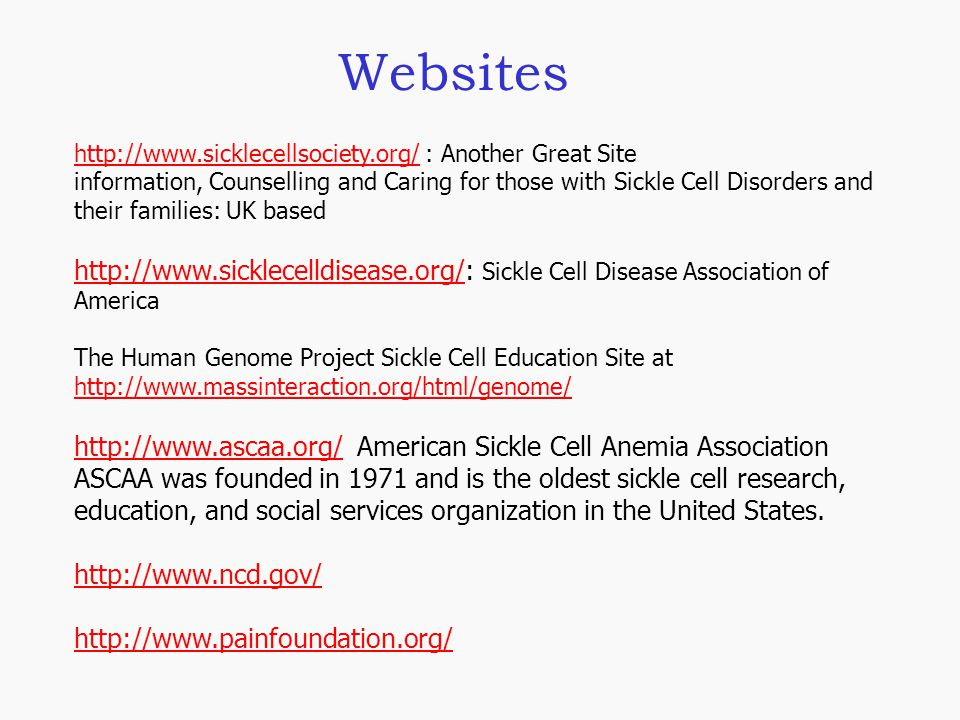 Websites http://www.sicklecellsociety.org/ : Another Great Site.