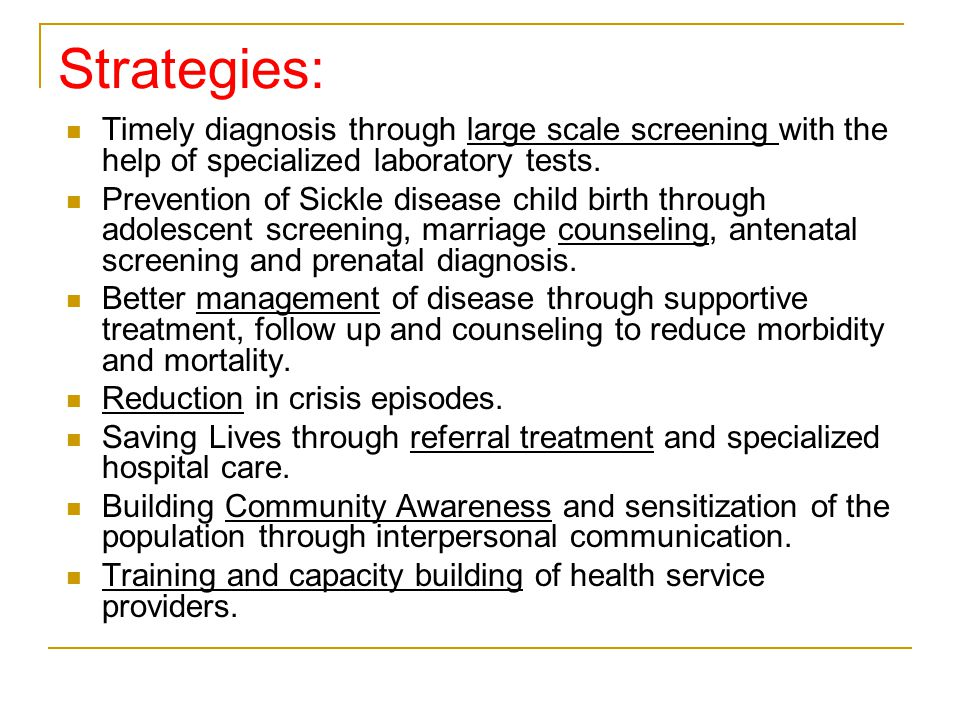 Strategies: Timely diagnosis through large scale screening with the help of specialized laboratory tests.