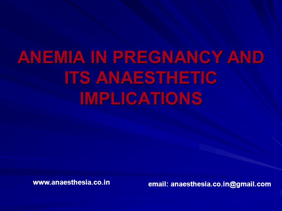 ANEMIA IN PREGNANCY AND ITS ANAESTHETIC IMPLICATIONS