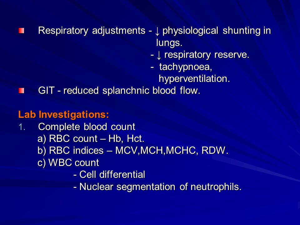 Respiratory adjustments - ↓ physiological shunting in