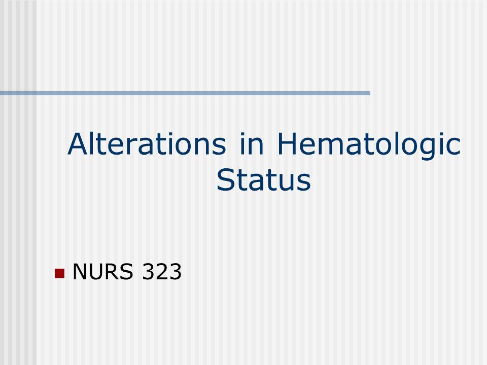 Alterations in Hematologic Status
