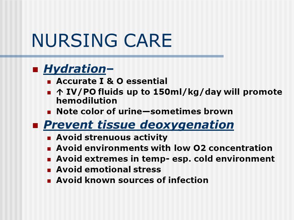 NURSING CARE Hydration– Prevent tissue deoxygenation